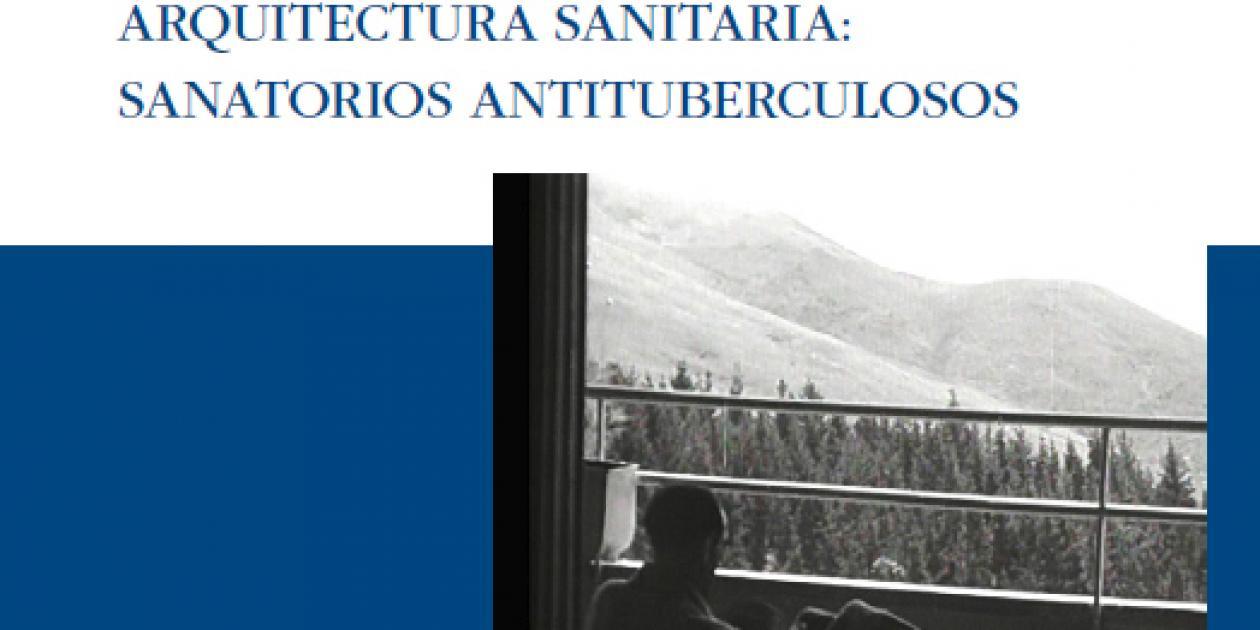 Arquitectura sanitaria: sanatorios antituberculosos