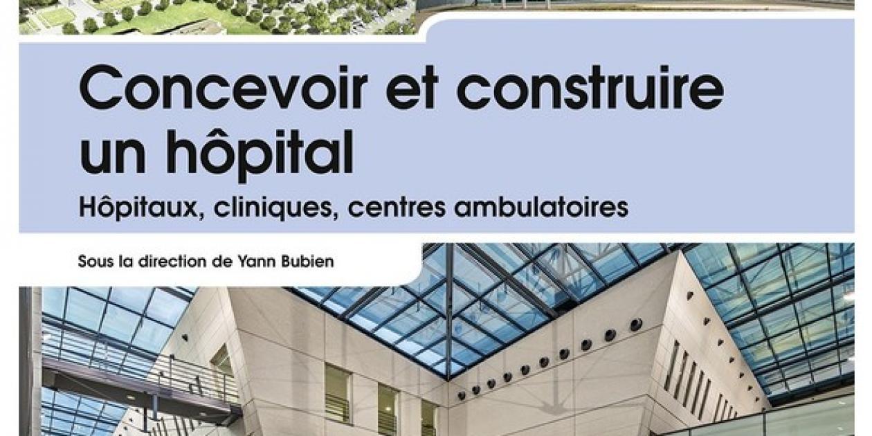 Concevoir et construire un hopital (Diseñar y construir un Hospital)