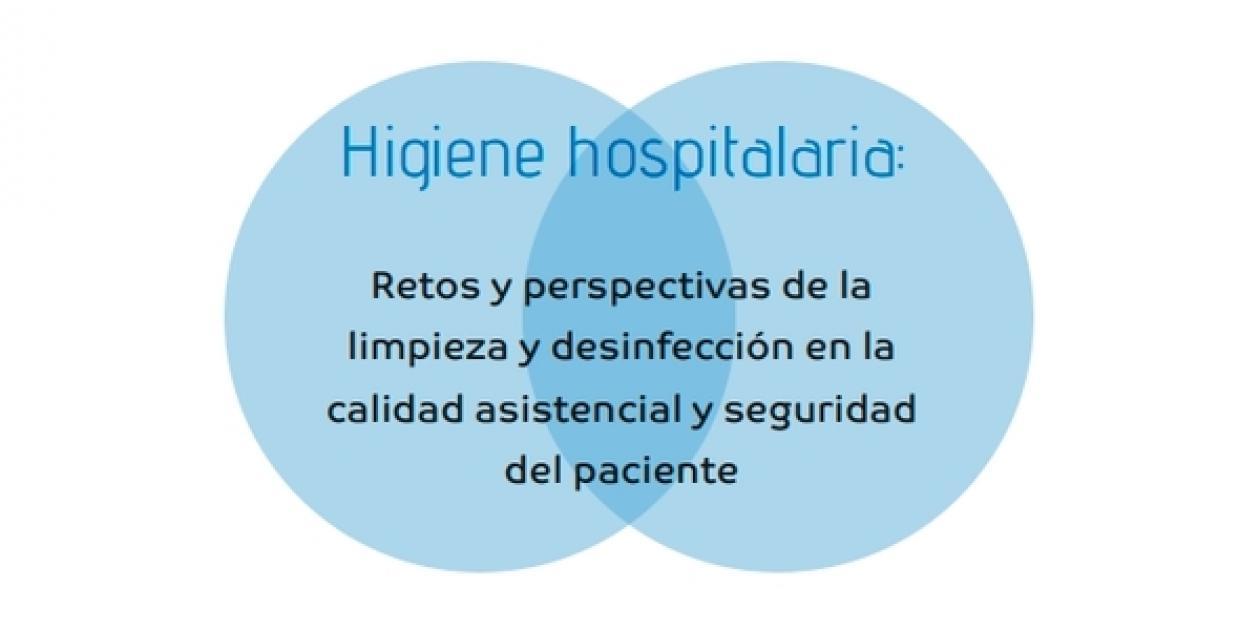 Higiene hospitalaria: Retos y perspectivas de la limpieza y desinfección en la calidad asistencial y seguridad del paciente