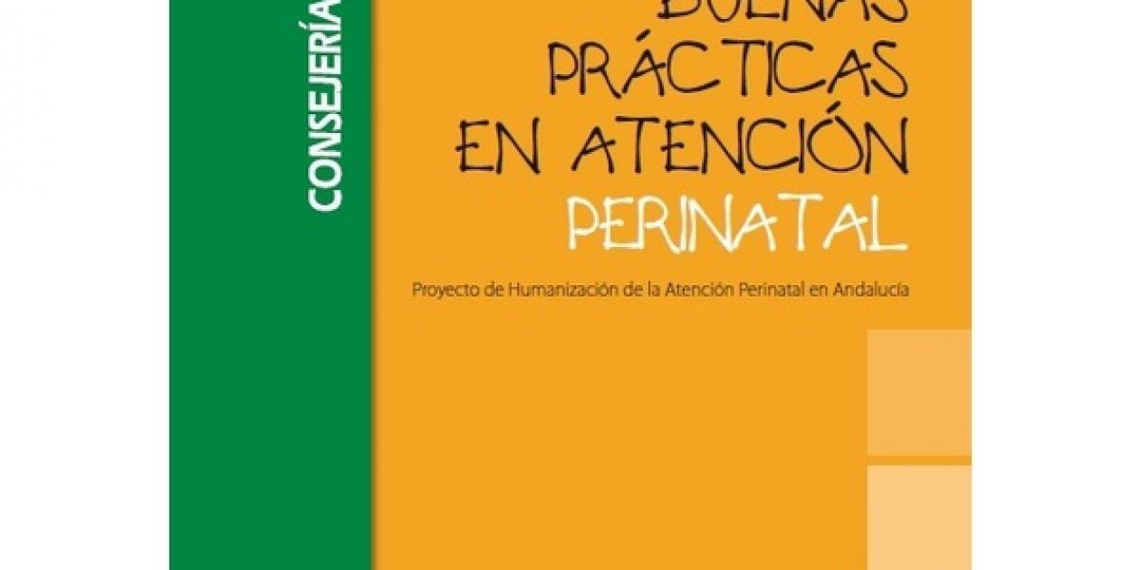 Buenas prácticas en atención perinatal- Proyecto de Humanización de la Atención Perinatal en Andalucía