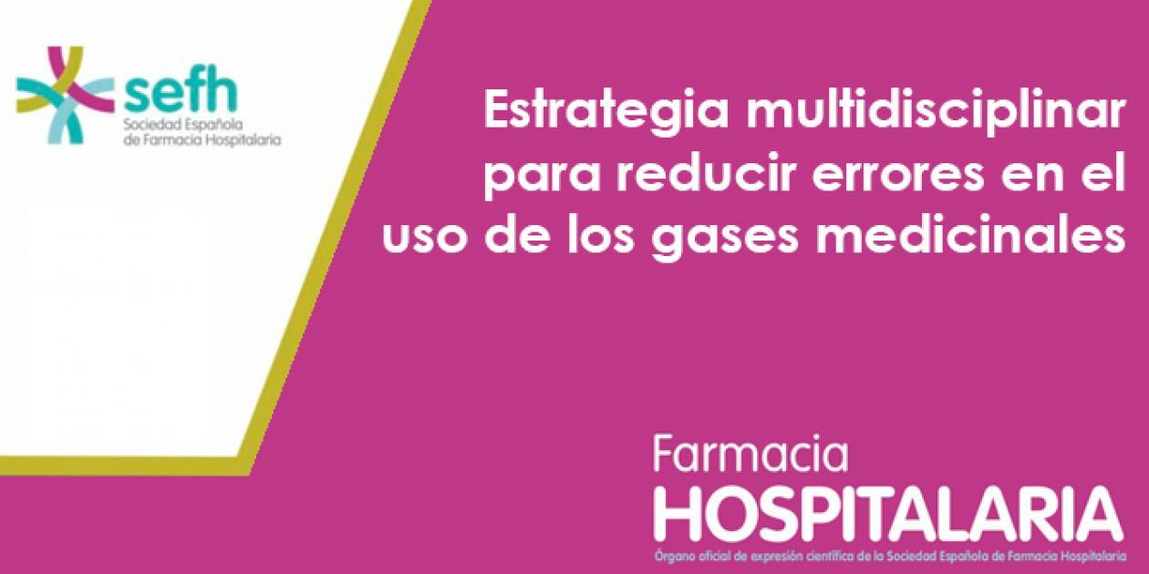 Estrategia multidisciplinar para reducir errores en el uso de los gases medicinales