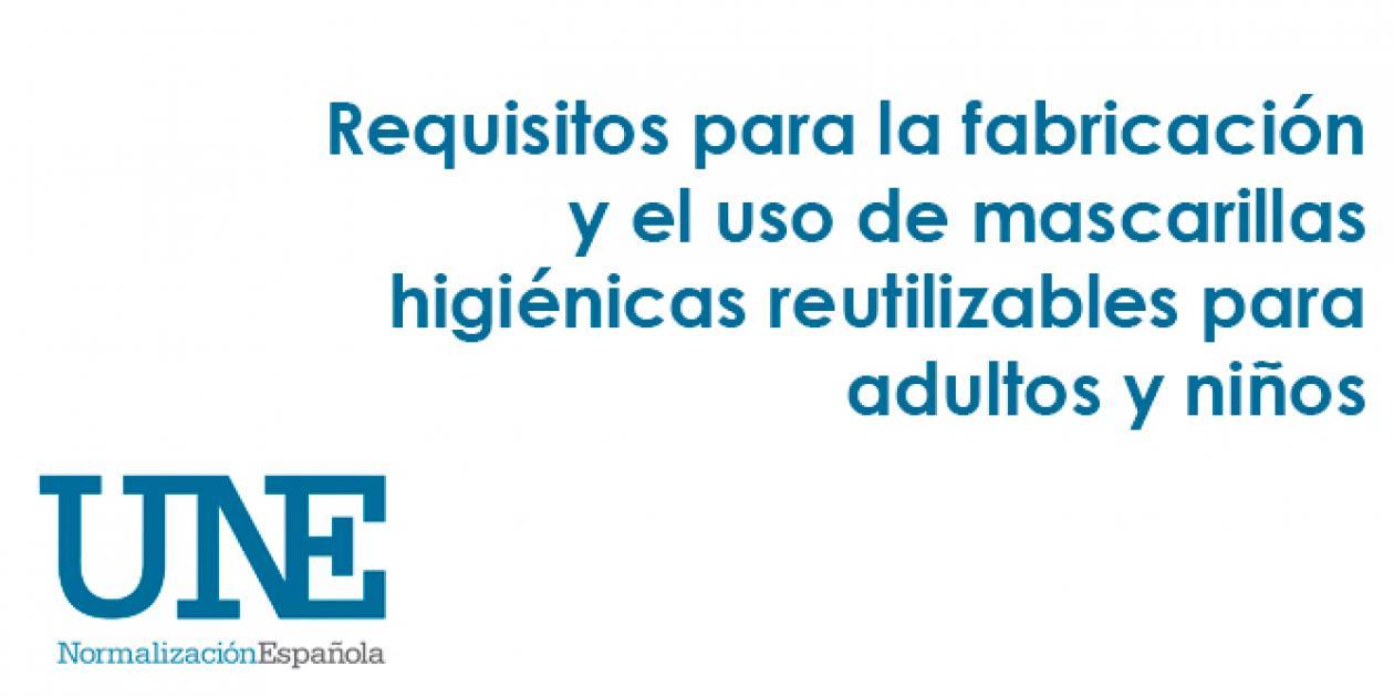 Requisitos para la fabricación y el uso de mascarillas higiénicas reutilizables