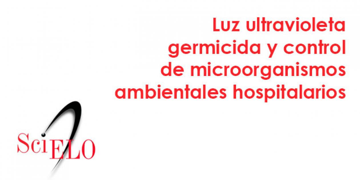 Luz ultravioleta germicida y control de microorganismos ambientales en hospitales