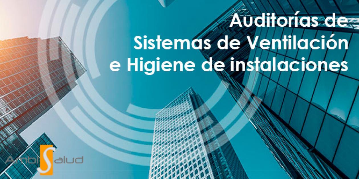 Auditorías de Sistemas de Ventilación e Higiene de instalaciones