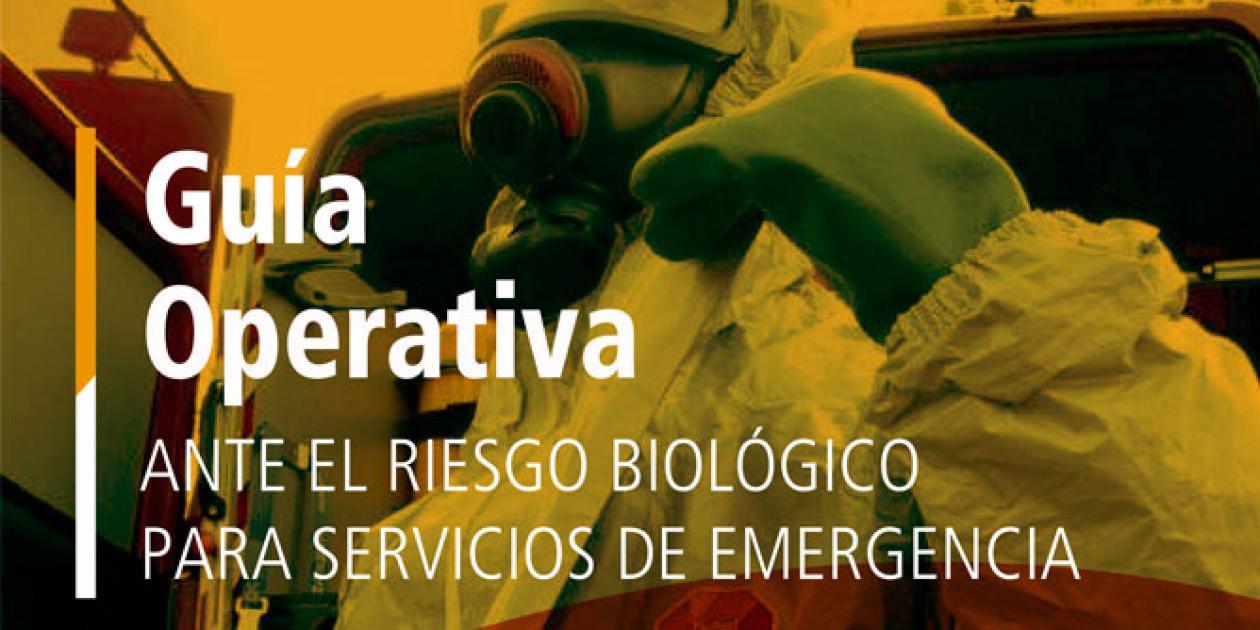 Guía operativa ante el riesgo biológico para servicios de emergencia