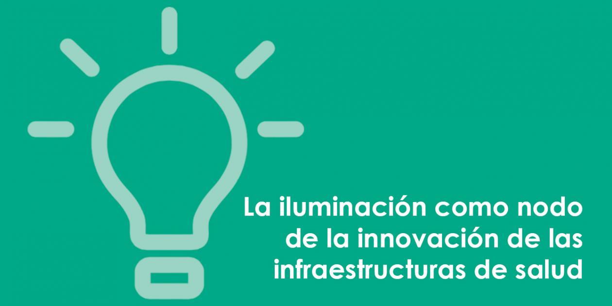 La iluminación como nodo de la innovación de las infraestructuras de salud