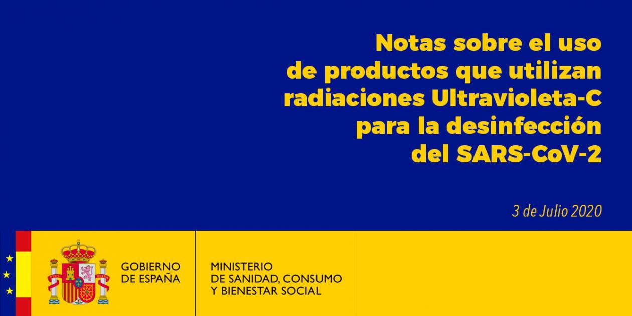 Notas sobre el uso de productos que utilizan radiaciones Ultravioleta-C para la desinfección del SARS-CoV-2