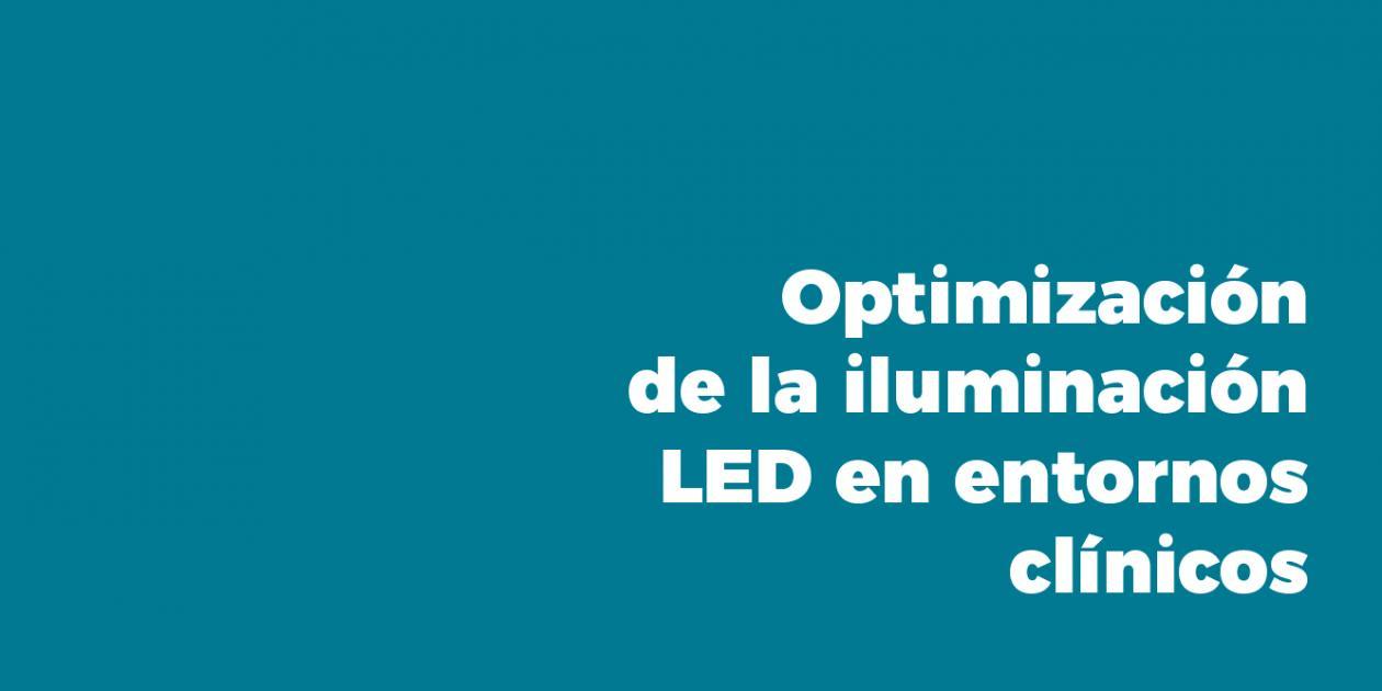 Optimización de la iluminación LED para entornos clínicos