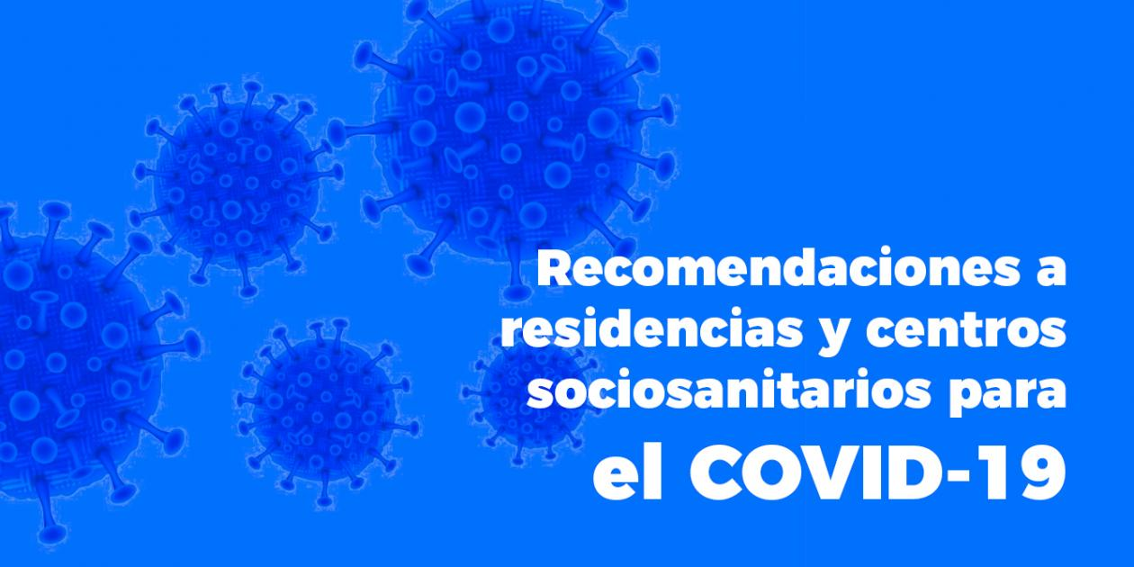 Recomendaciones a residencias de mayores y centros sociosanitarios para el COVID-19