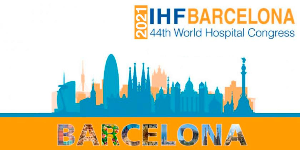 IHF Barcelona 2021 - 44th World Hospital Congress