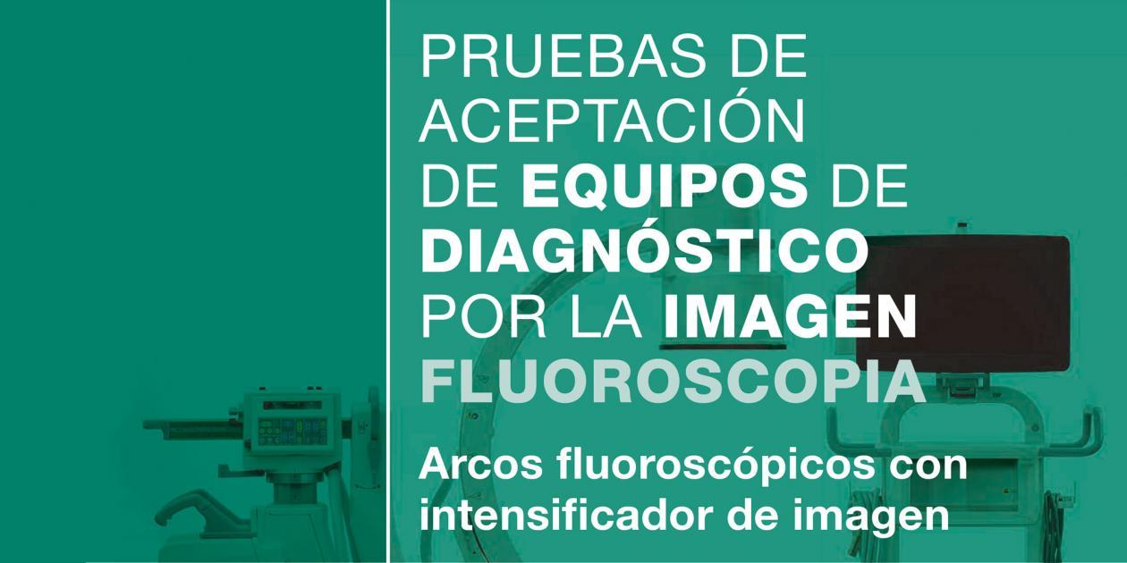 Pruebas de aceptación de equipos de diagnóstico por la imagen: fluoroscopia