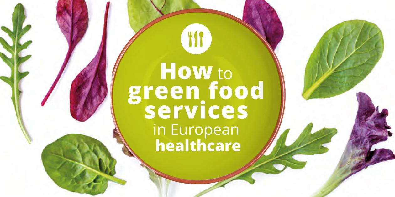 Cómo hacer más ecológicos los servicios de alimentación en la atención sanitaria europea