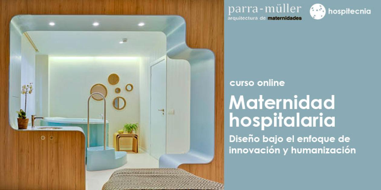 Hospitecnia - Curso online Maternidad hospitalaria: diseño bajo el enfoque de innovación y humanización