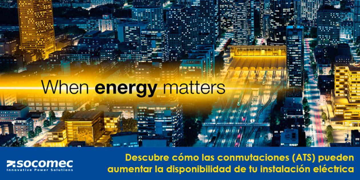Descubre cómo las conmutaciones (ATS) pueden aumentar la disponibilidad de tu instalación eléctrica