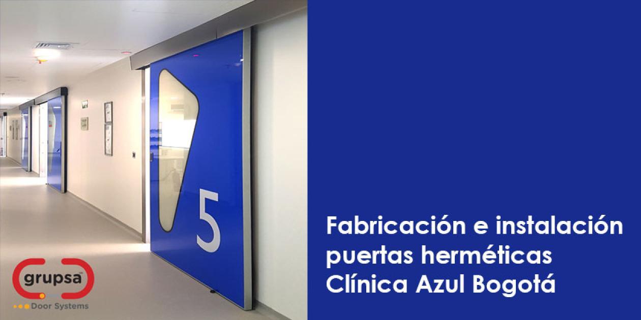 Grupsa Colombia se ha encargado de la instalación de puertas herméticas en la nueva Clínica Azul de Bogotá