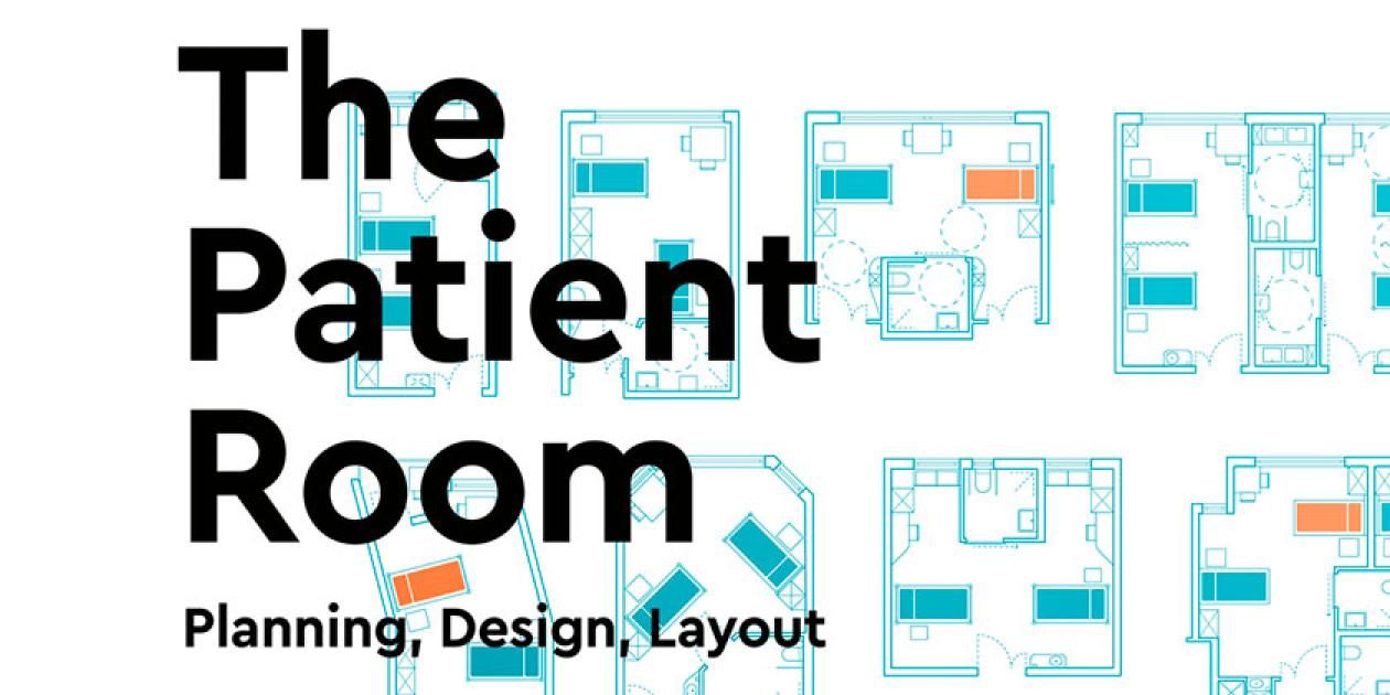 The patient room: planning, design, layout