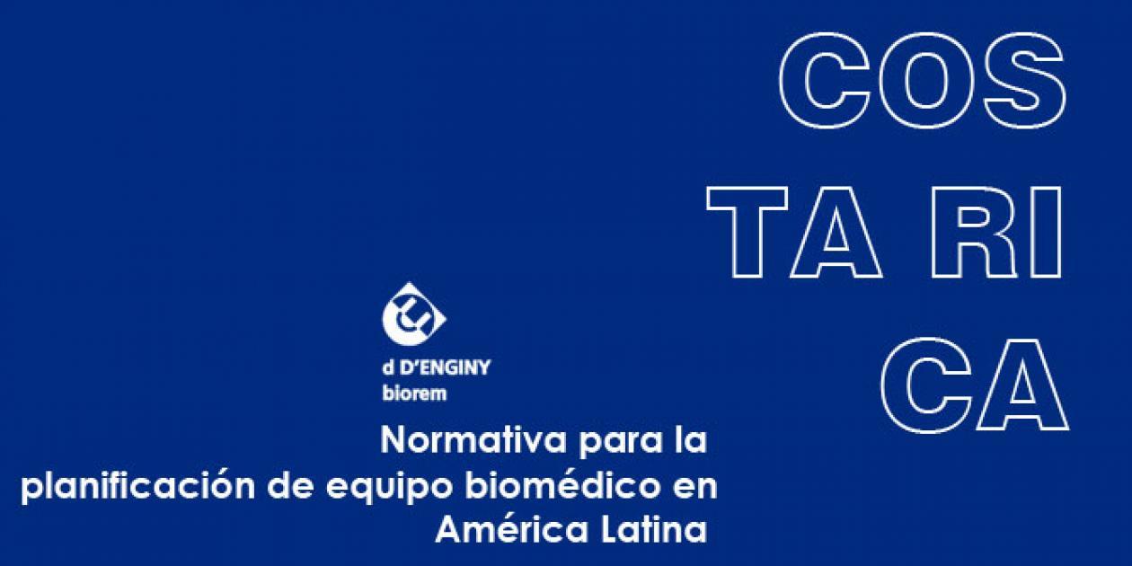 Normativa para la planificación de equipo biomédico en América Latina: Costa Rica