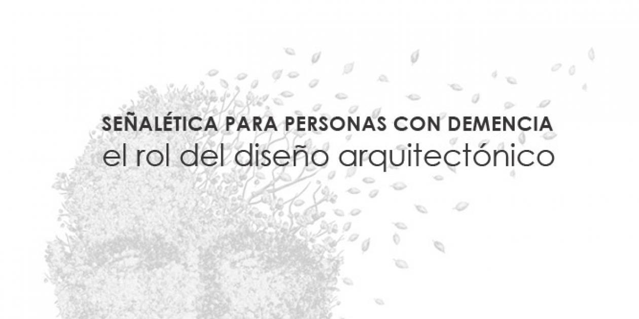Señalética para personas con demencia: el rol diseño arquitectónico