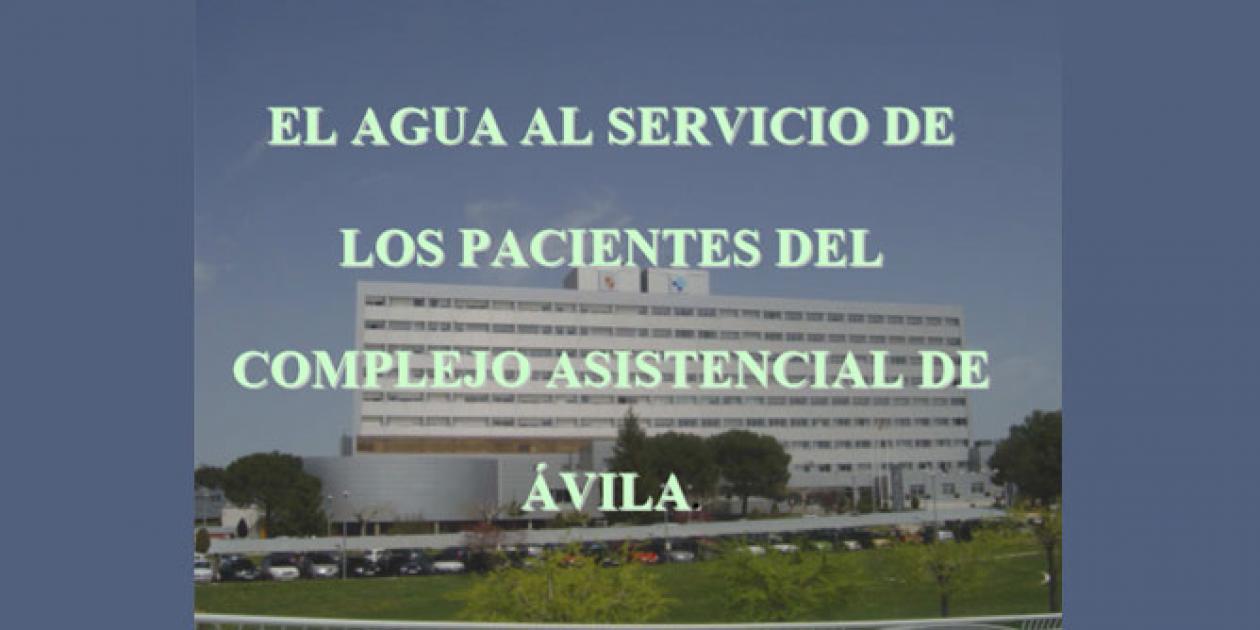 El agua al servicio de los pacientes del complejo asistencial de Ávila