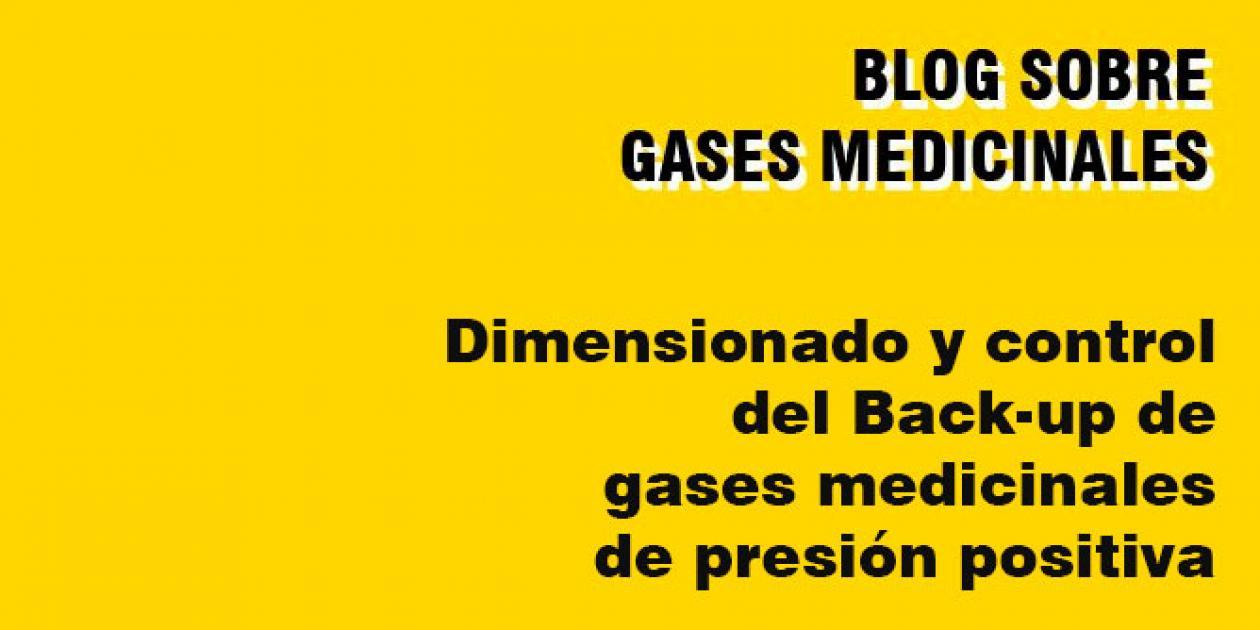 Dimensionado y control del Back-up de gases medicinales de presión positiva