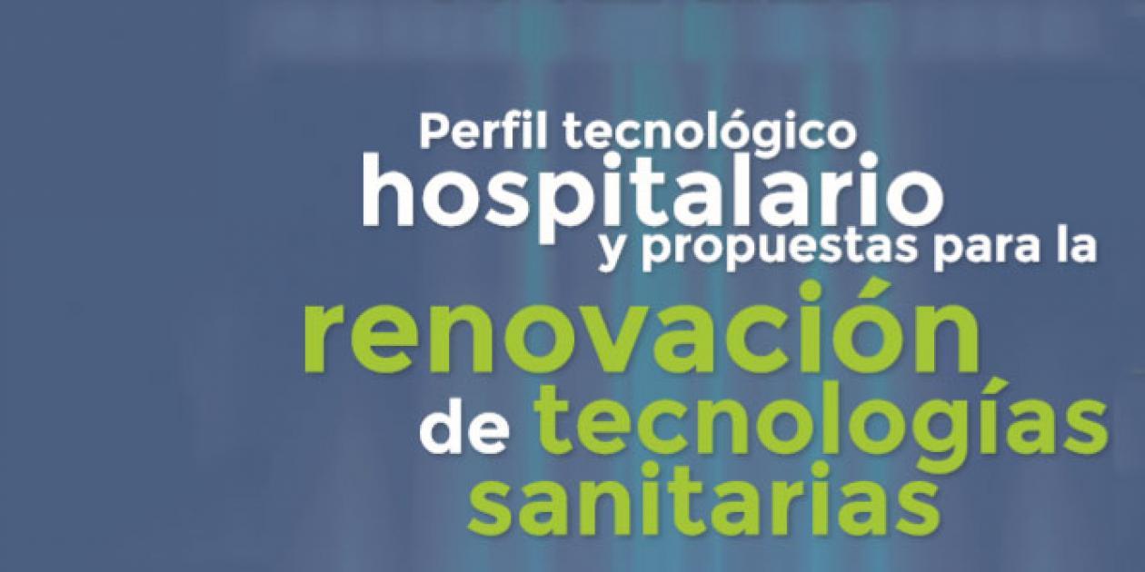 Perfil tecnológico hospitalario y propuestas para la renovación de tecnologías sanitarias