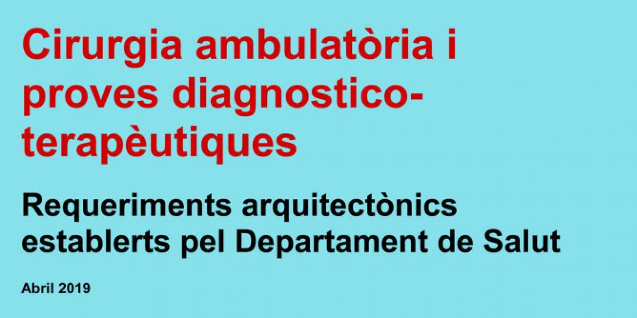 Cirugía ambulatoria y diagnóstico: requerimientos arquitectónicos