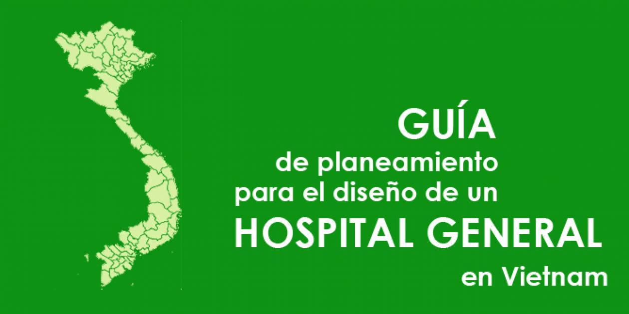 Guía de planeamiento para el diseño de un hospital en Vietnam