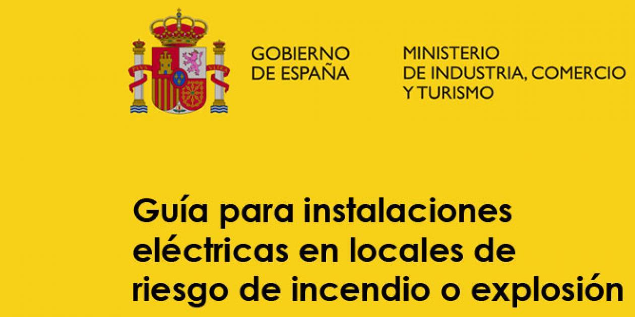 Guía para instalaciones eléctricas en locales de riesgo incendio o explosión