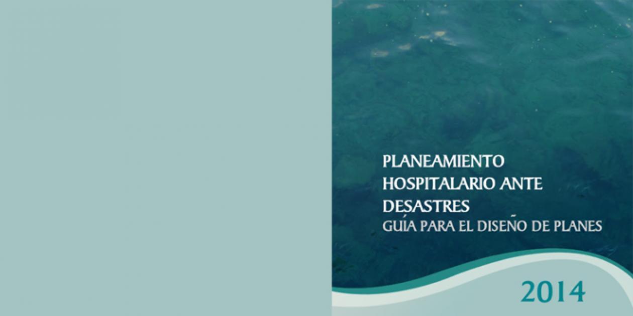 Guía para el diseño de planes hospitalarios ante desastres