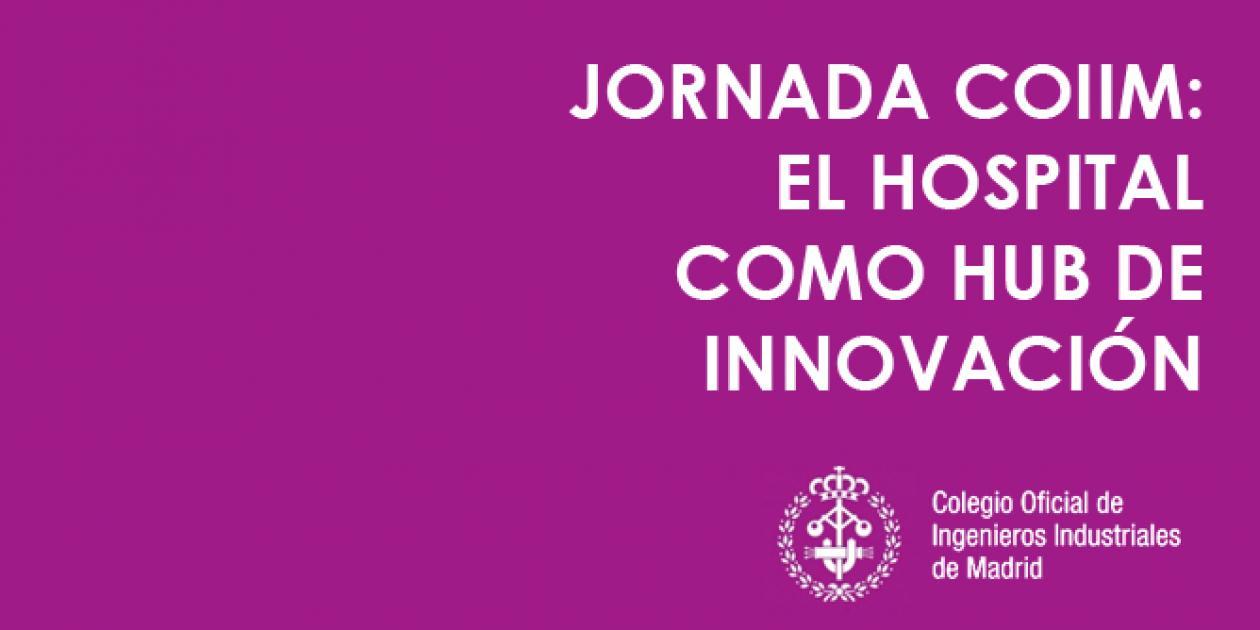 Jornada COIIM: El hospital como HUB de innovación