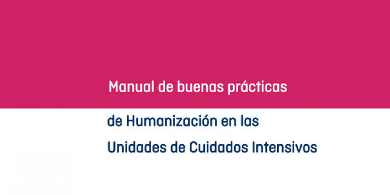 Manual de buenas prácticas de Humanización en las Unidades de Cuidados Intensivos