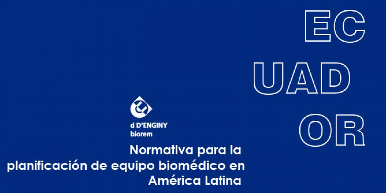 Normativa para planificación de equipo biomédico en América Latina: Ecuador