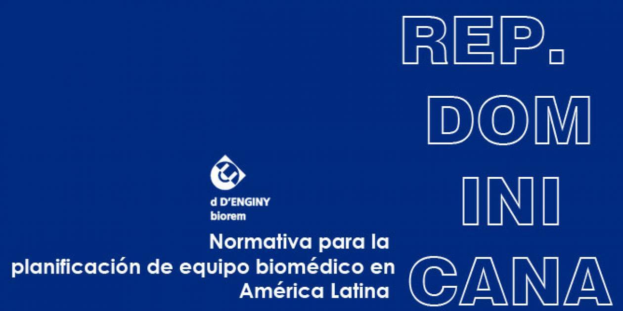 Normativa para planificación de equipo biomédico en América Latina: República Dominicana