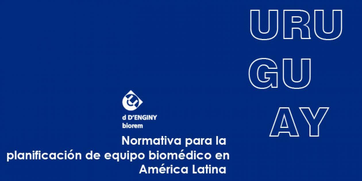 Normativa para la planificación de equipo biomédico en América Latina: Uruguay