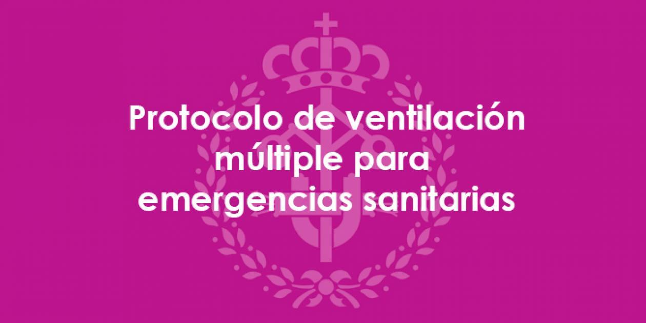 Protocolo de ventilación múltiple con un solo ventilador para situaciones de pandemia/catástrofe sanitaria