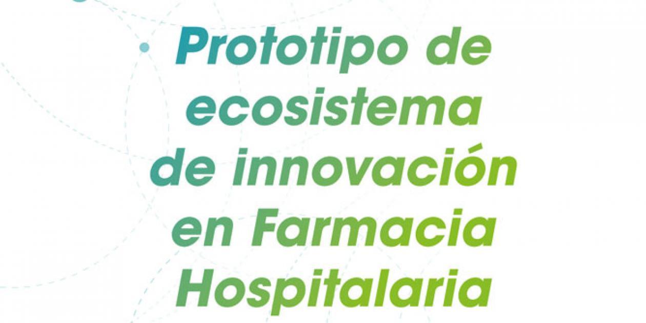 Prototipo de ecosistema de innovación en Farmacia Hospitalaria