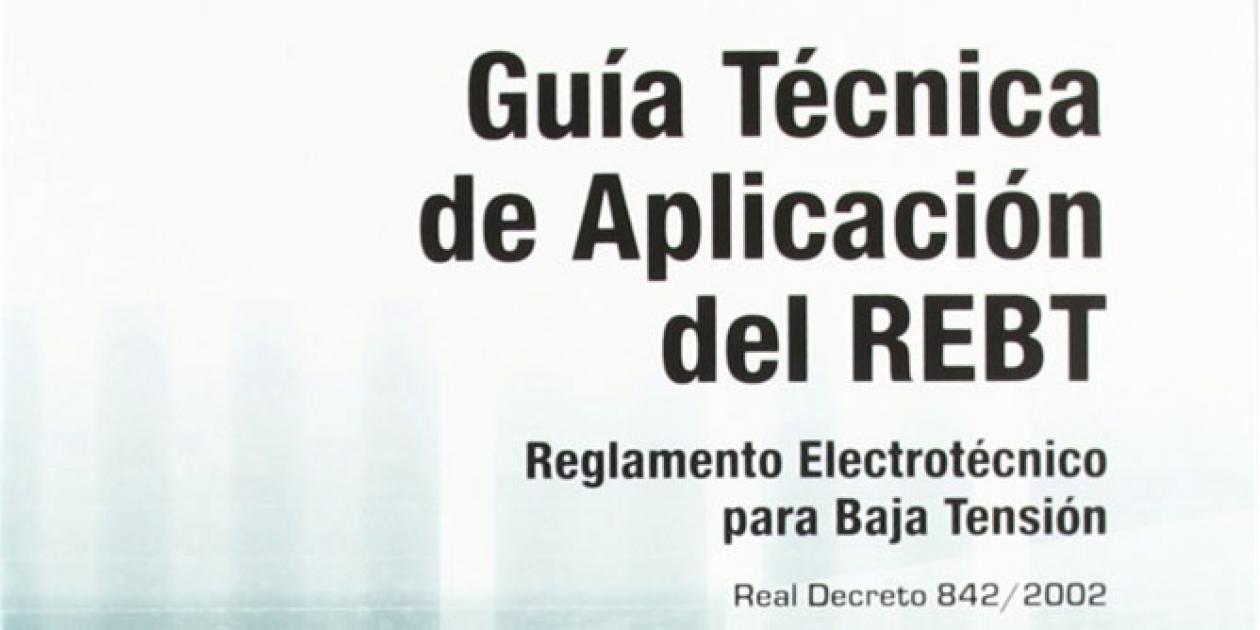 Guía Técnica de aplicación al Reglamento Electrotécnico de Baja Tensión