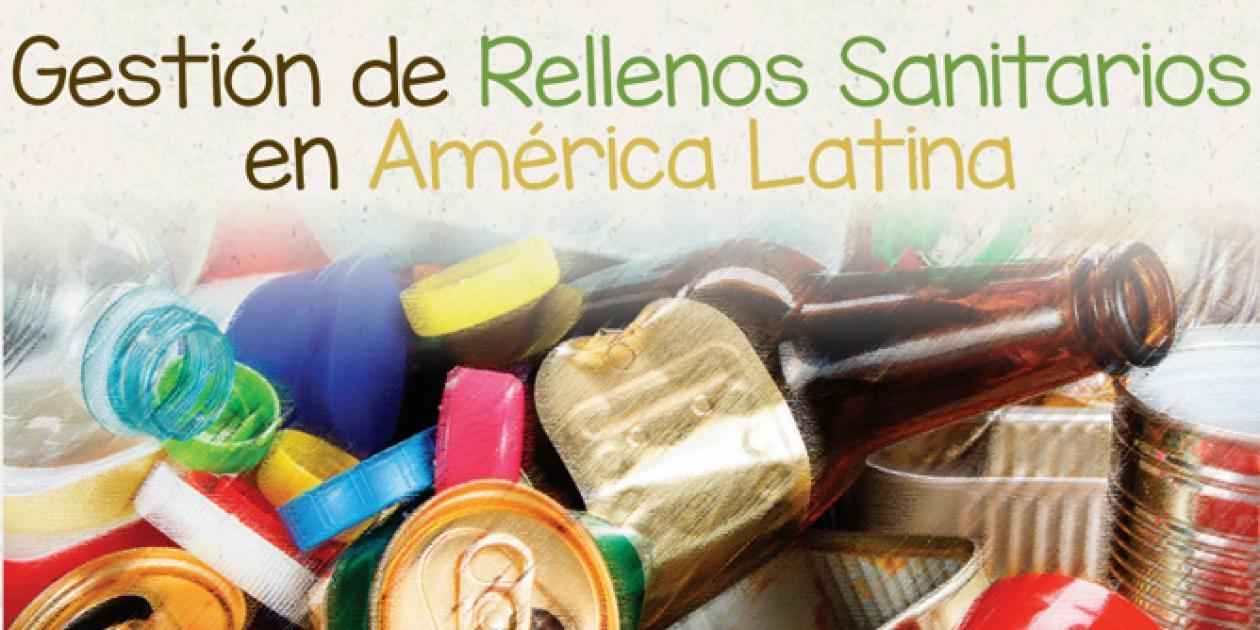 Gestión de rellenos sanitarios en América Latina