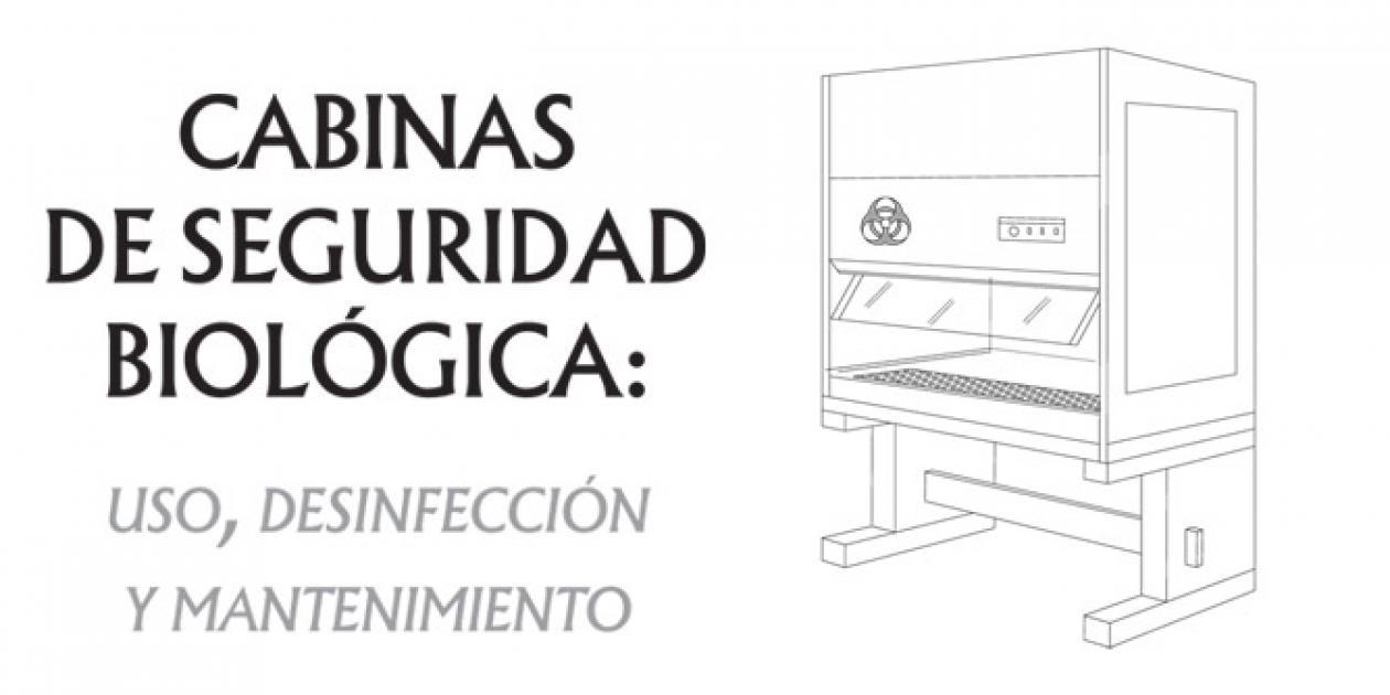 Cabinas de seguridad biológica: Uso, desinfección y mantenimiento