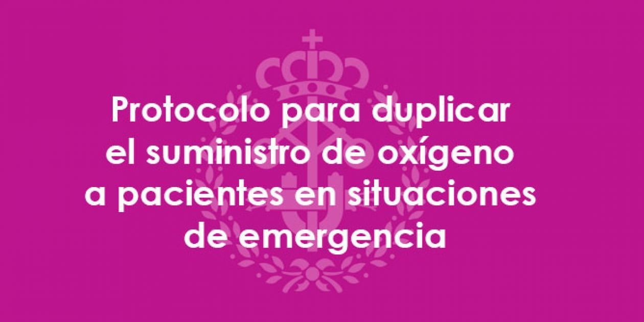 Protocolo para duplicar el suministro de oxígeno a pacientes en situaciones de emergencia