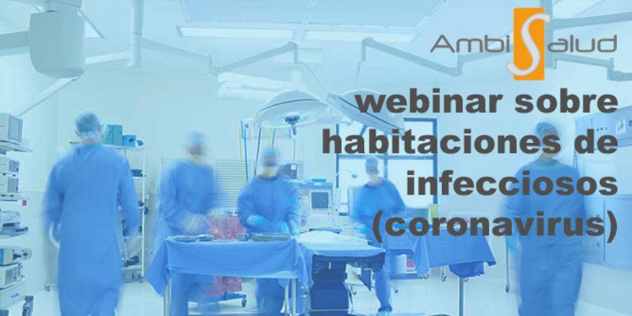 Webinar Validación y Cualificación de Ambientes Críticos Hospitalarios: Habitaciones de infecciosos
