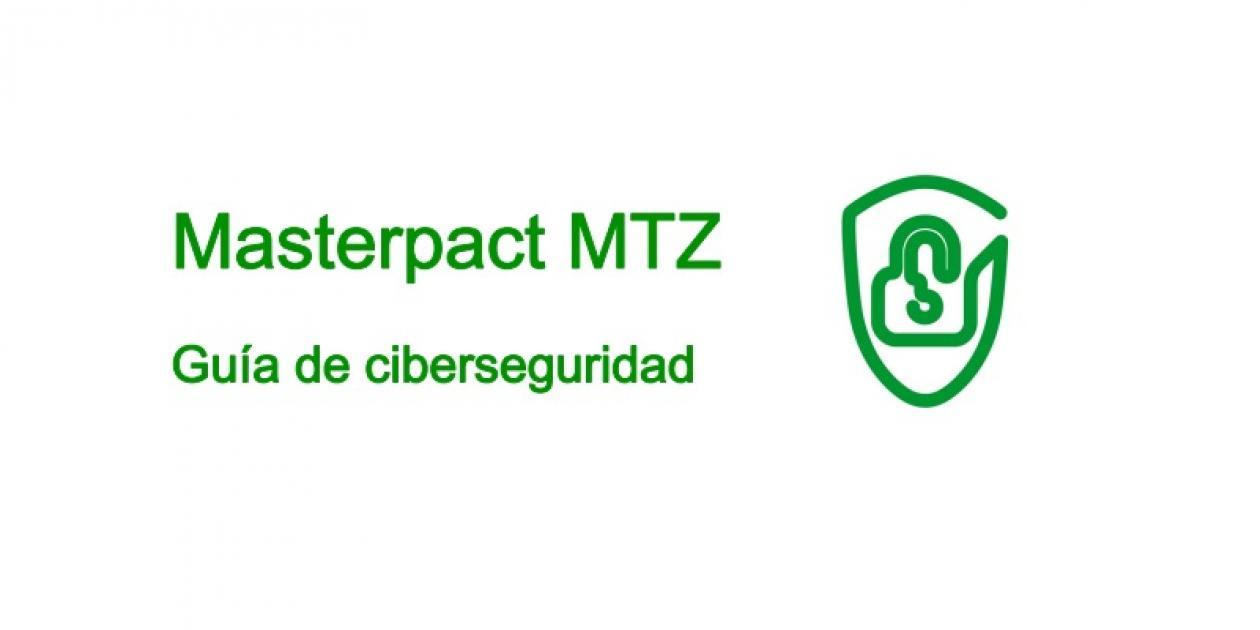 SCHNEIDER ELECTRIC - Masterpact MTZ - Guía de ciberseguridad