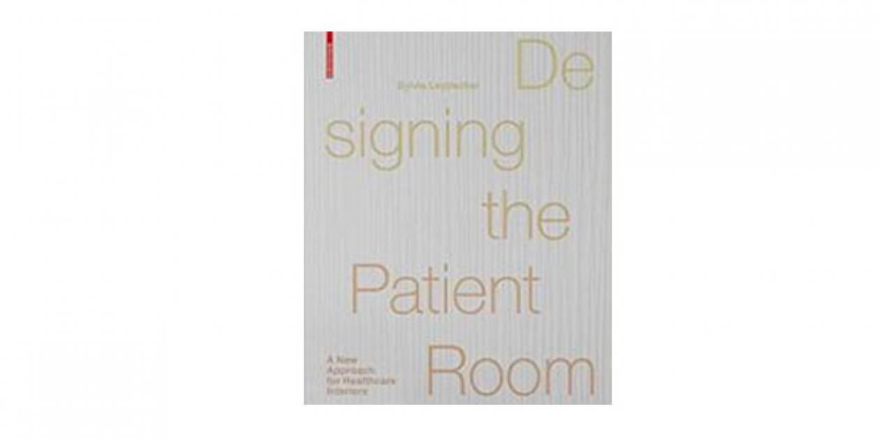 Diseñando una habitación para un paciente: Nuevo enfoque a los interiores sanitarios